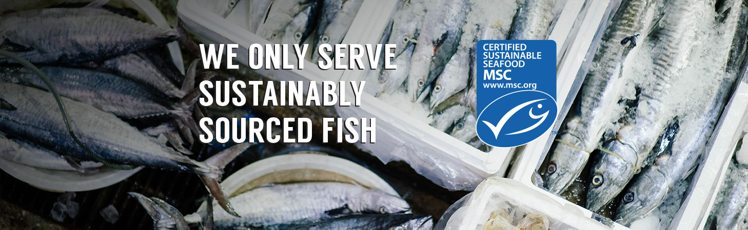 We Only Serve Sustainably Sourced Fish